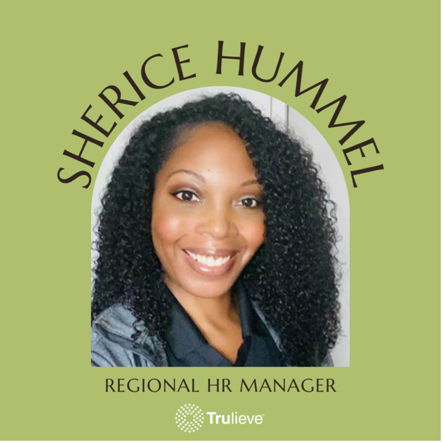 Sherice Hummel Regional Human Resources Manager at Trulieve