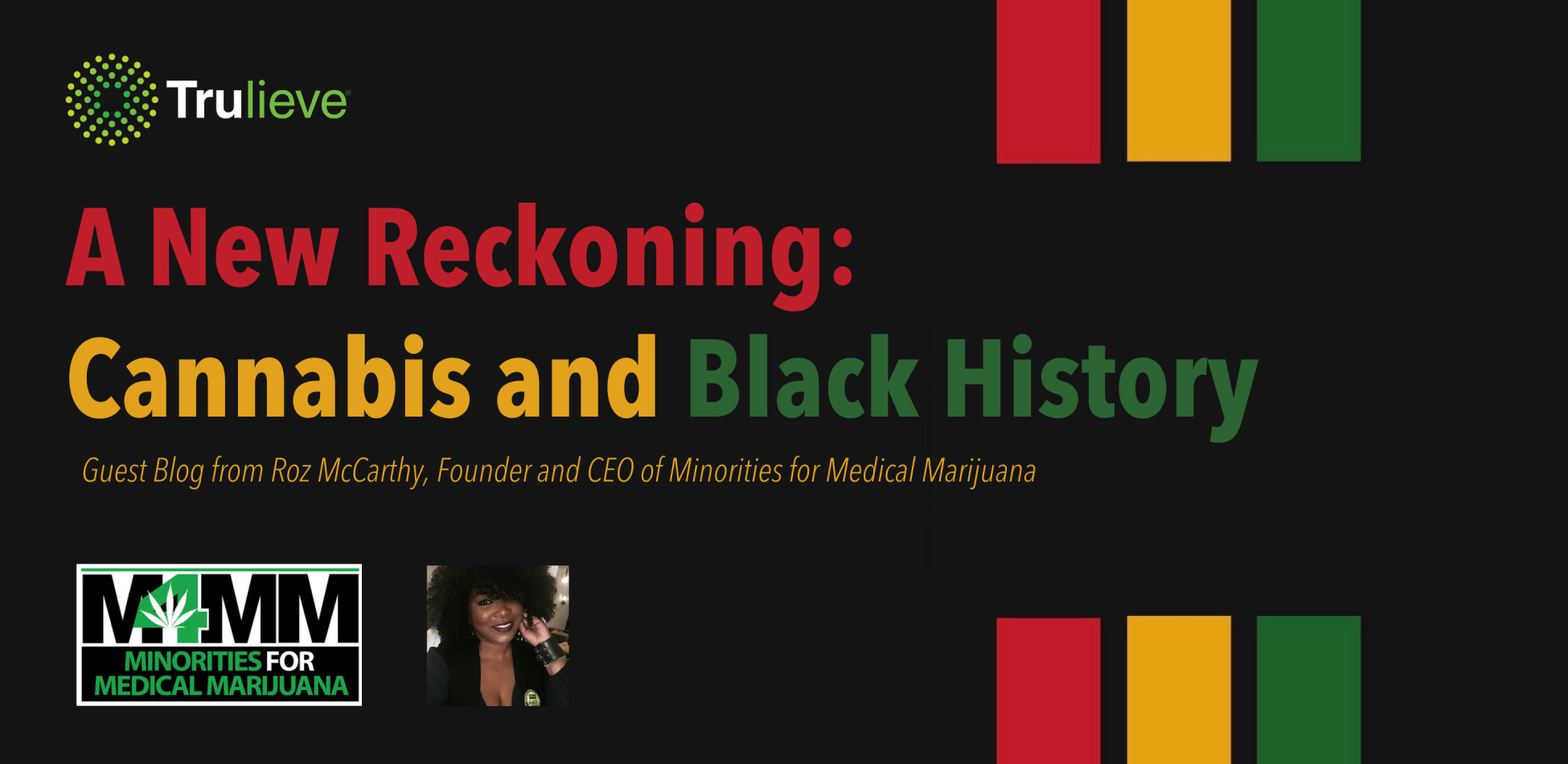 A New Reckoning: Cannabis and Black History. Guest Blog from Roz McCarthy, Founder and CEO of Minorities for Medical Marijuana